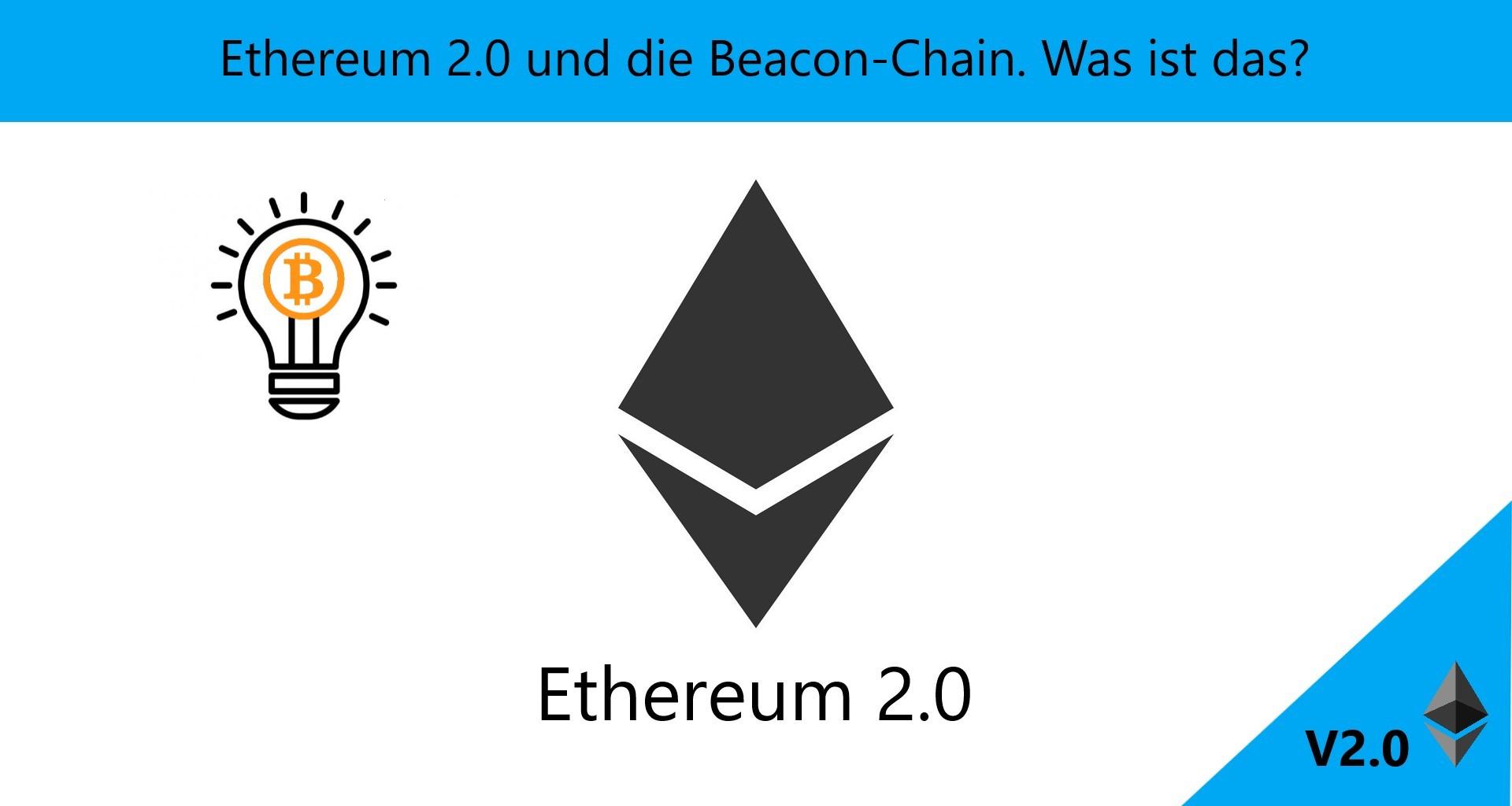 You are currently viewing Was genau ist Ethereum 2.0? Einfach erklärt mit allen Neuigkeiten